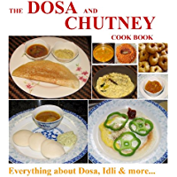 The Dosa and Chutney Cook Book, Indian Recipes (English Edition)