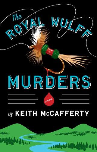 The Royal Wulff Murders: A Novel (Sean Stranahan Mysteries Book 1) - Fly Tying Series
