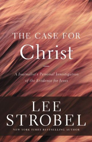The Case for Christ: A Journalist's Personal Investigation of the Evidence for Jesus ISBN-13 9780310339304