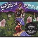 Guitars That Ate My Brain