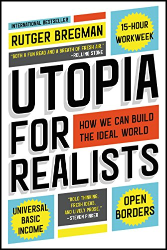 Utopia for realists how we can build the ideal world kindle utopia for realists how we can build the ideal world by bregman rutger fandeluxe Choice Image