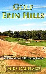 Golf Erin Hills (Golf in Eastern Wisconsin Book 6)