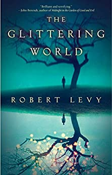 The Glittering World: A Book Club Recommendation! by [Levy, Robert]