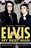 Elvis: My Best Man, George Klein and Chuck Crisafulli, 0307452751