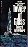 Tower of Glass, Robert A. Silverberg, 0553235893