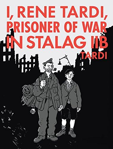 I, Rene Tardi, Prisoner Of War At Stalag 11B Vol. 2: My Return Home