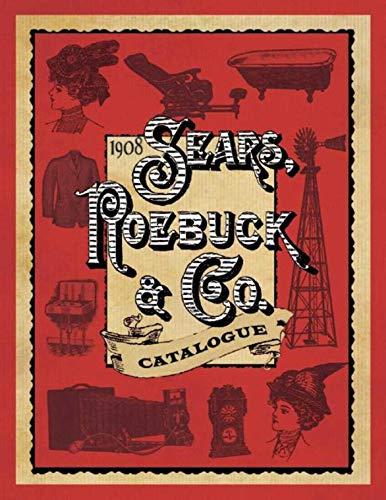(1908 Sears, Roebuck & Co. Catalogue)