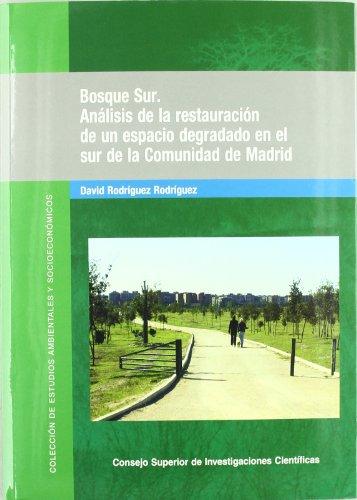 Descargar Libro Bosque Sur: Análisis De La Restauración De Un Espacio Degradado En El Sur De La Comunidad De Madrid David Rodríguez Rodríguez