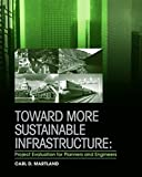 Toward More Sustainable Infrastructure: Project Evaluation for Planners and Engineers