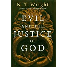 By N. T. Wright Evil and the Justice of God (Fifth Printing)