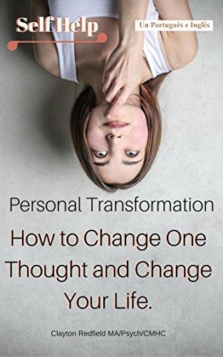 AUTO AJUDA: TRANSFORMAÇÃO PESSOAL: Como mudar um pensamento e mudar sua vida. (Felicidade Motivacional Transformação Stress Gestão da Vida) (Felicidade ... Sucesso Tempo Stress Management Livro 1)