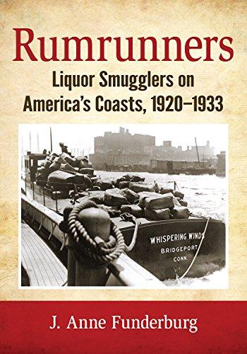 - Rumrunners: Liquor Smugglers on America's Coasts, 1920-1933