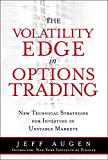 The Volatility Edge in Options Trading: New Technical Strategies for Investing in Unstable Markets, The