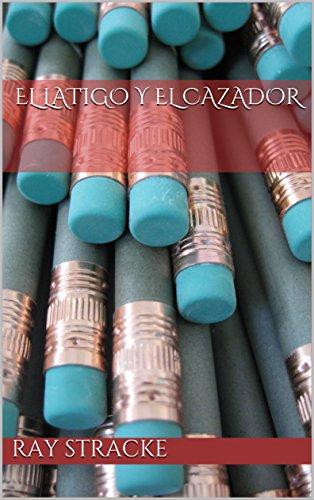 El Latigo y el Cazador (Spanish Edition)