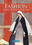 Fashion: Women in World War One, Lucy Adlington, 1841655368