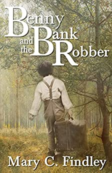 Benny and the Bank Robber: A Young Adult Historical Adventure (English Edition) por [Findley, Mary C.]