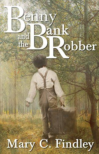 Benny and the Bank Robber: A Young Adult Historical Adventure by [Findley, Mary C.]