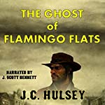 The Ghost of Flamingo Flats | J. C. Hulsey