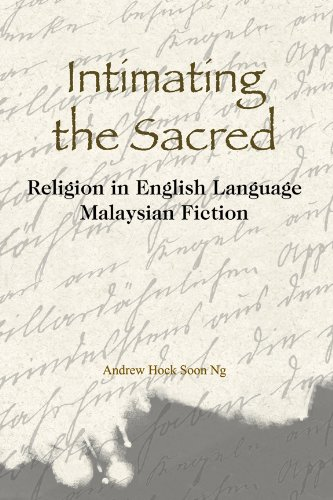 Intimating the Sacred: Religion in English Language Malaysian Fiction pdf