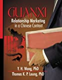 Guanxi : Relationship Marketing in a Chinese Context, Thomas K. Leung, Y. H. Wong, 0789012901