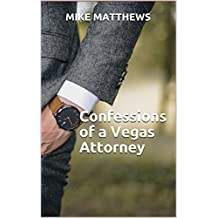 Confessions of a Vegas Attorney