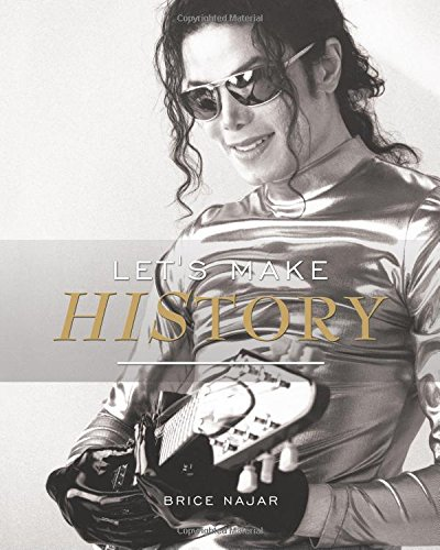 Let's Make HIStory: Entrevistas con los protagonistas del album HIStory (Spanish Edition) [Brice Najar] (Tapa Blanda)