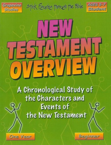 New Testament Overview (Grapevine Studies: Stick Figuring through the Bible, Beginner Level, Ages 5-7)