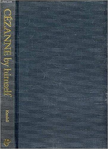 Writings Paintings Cezanne by Himself Drawings