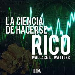 La ciencia de hacerse rico [The Science of Getting Rich]