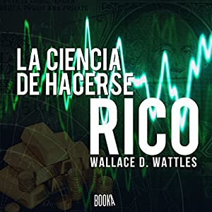 La ciencia de hacerse rico [The Science of Getting Rich] Audiobook