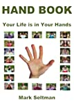 Book Cover for Hand Book: Your Life is in Your Hands (Real Palmistry) (Volume 2)