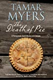 The Death of Pie: the New Pennsylvania Dutch Mystery, Tamar Myers, 072788381X