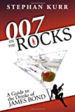 img - for 007 on the Rocks: A Guide to the Drinks of James Bond book / textbook / text book