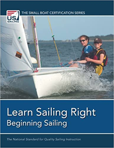 Learn Sailing Right Beginning Sailing The Small Boat Certification