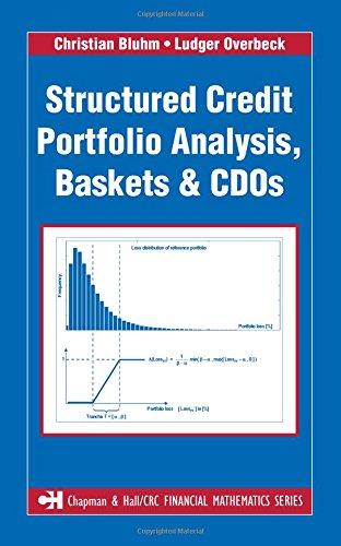 Structured Credit Portfolio Analysis, Baskets and CDOs (Chapman and Hall/CRC Financial Mathematics Series)