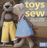 Toys to Sew: 25 Cuddly Projects to Love