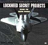 img - for Lockheed Secret Projects: Inside the Skunk Works (Motorbooks Colortech) book / textbook / text book