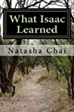 What Isaac Learned, Natasha Chai, 147910387X