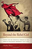 """Heather Mayer,""""Beyond the Rebel Girl:Women and the Industrial Workers of the World in the Pacific Northwest, 1905-1924""""(Oregon StateUP, 2018)"""