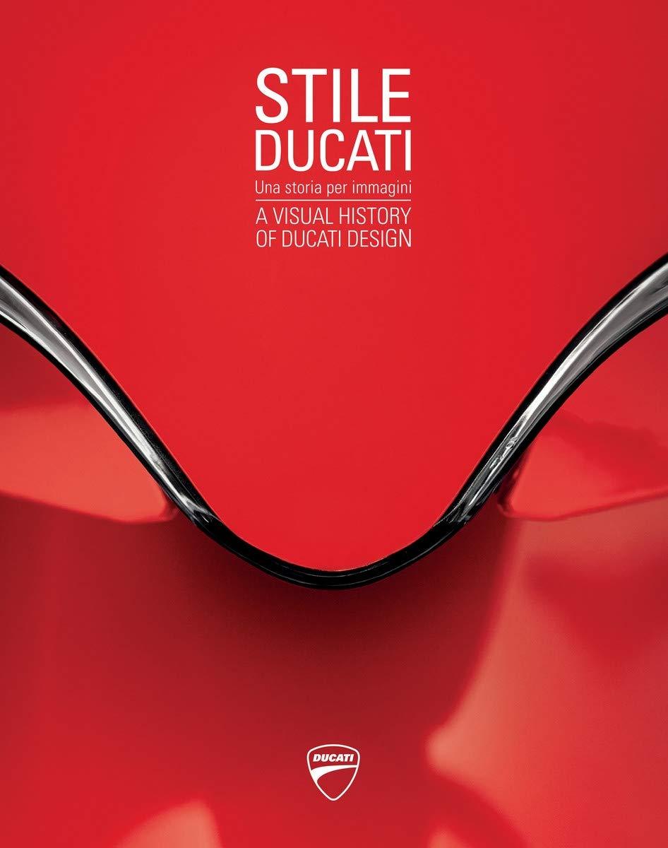 Stile Ducati  A Visual History Of Ducati Design