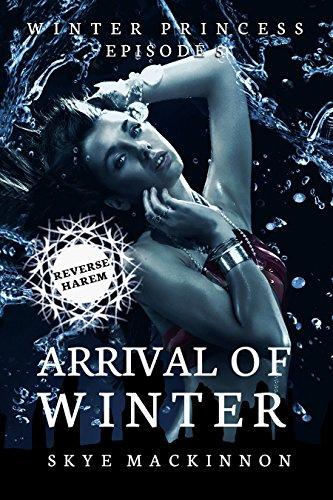 Arrival of Winter: (Reverse Harem Serial) (Winter Princess Book 5)