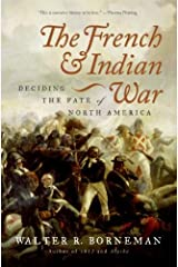 The French and Indian War: Deciding the Fate of North America Kindle Edition