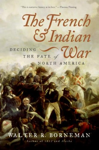 The French and Indian War: Deciding the Fate of North America (The Half King French And Indian War)
