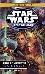 Rebirth: Star Wars Legends: Edge of Victory, Book II (Star Wars: The New Jedi Order 8)