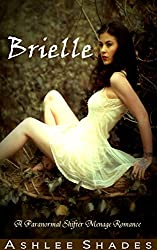 Brielle: A Paranormal Shifter Menage Romance (Blood Ties Series Book 1)