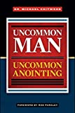 img - for Uncommon Man Uncommon Anointing book / textbook / text book