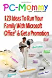 PC-Mommy; 123 Ideas to Run Your Family with Microsoft Office® and Get A Promotion, Qwin Humphries, 0615173829