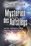 Mysterien des Aufstiegs: und der kosmische Kampf zwischen Gut und Böse