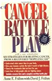 download ebook a cancer battle plan: six strategies for beating cancer, from a recovered