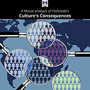 A Macat Analysis of Geert Hofstede's Culture's Consequences: Comparing Values, Behaviors, Institutions, and Organizations Across Nations Hörbuch